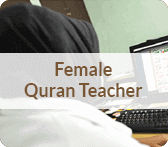 We are providing the best and qualified female Quran teacher.